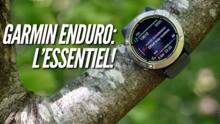 Garmin Enduro: l'essentiel à savoir sur cette montre d'ultra
